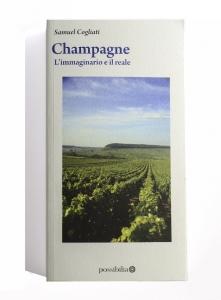 Libro - Champagne. L'immaginario e il reale - Samuel Cogliati