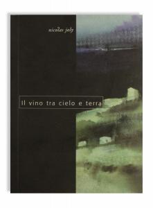 Libro - Il Vino Tra Cielo e Terra - Nicolas Joly